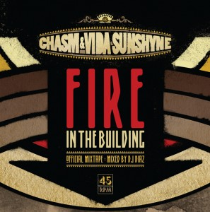 Chasm & Vida Sunshyne - Fire In The Building Mixtape (Mixed by DJ Diaz)